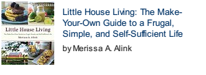 Little House Living: The Make-Your-Own Guide to a Frugal, Simple, and Self-Sufficient Life front cover photo