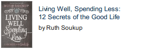 Living Well, Spending Less: 12 Secrets of the Good Life front cover photo
