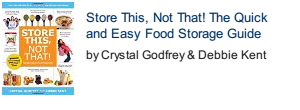 Store This, Not That!: The Quick and Easy Food Storage Guide front cover photo