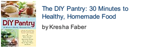 The DIY Pantry: 30 Minutes to Healthy, Homemade Food front cover photo