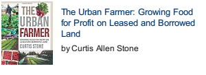 The Urban Farmer: Growing Food for Profit on Leased and Borrowed Land front cover photo